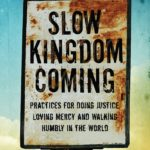 Slow Kingdom Coming, by Kent Annan